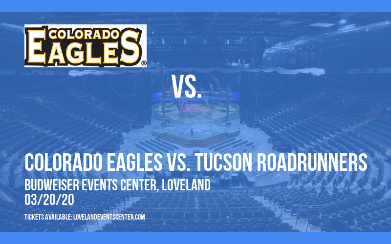 Colorado Eagles vs. Tucson Roadrunners [CANCELLED] at Budweiser Events Center
