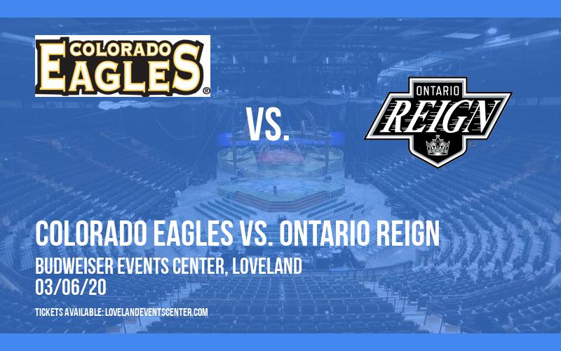 Colorado Eagles vs. Ontario Reign at Budweiser Events Center